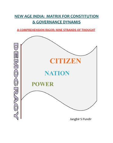 NEW AGE INDIA : MATRIX FOR CONSTITUTION & GOVERNANCE DYANMIS  A Comprehension Rigor - Nine Strands of Thought