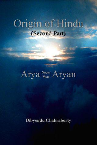 Origin of Hindu Second Part Arya Never Was Aryan