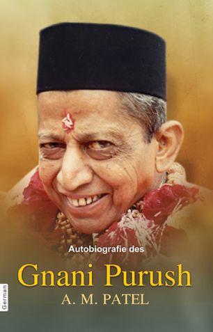 Autobiograpy Of Gnani Purush A.M.Patel (In German)