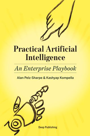 Practical Artificial Intelligence: An Enterprise Playbook