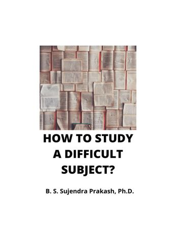How to study a difficult subject?