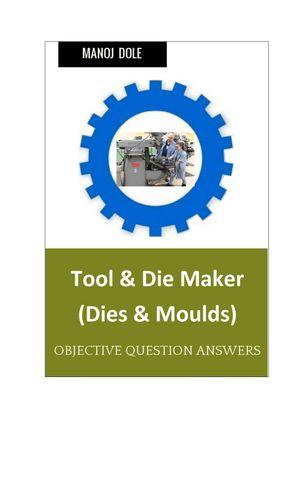 Tool & Die Maker Dies and Moulds