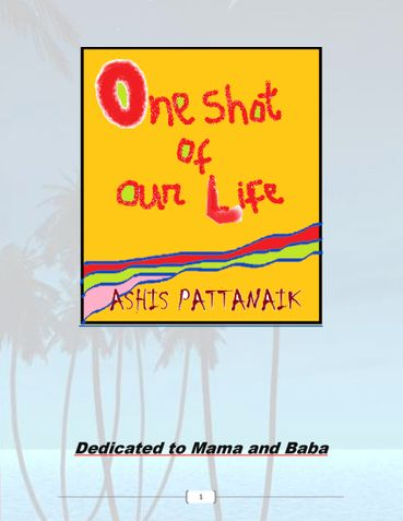One shot of our life :One shot to define all