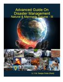 Advanced Guide On Disaster Management Natural & Manmade Volume - III