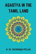 Agastya in the Tamil Land