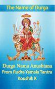 The Name of Durga: Durga Nama Anushthana