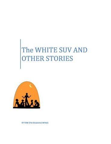 The WHITE SUV AND OTHER STORIES