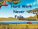 Hard Work Never Fails