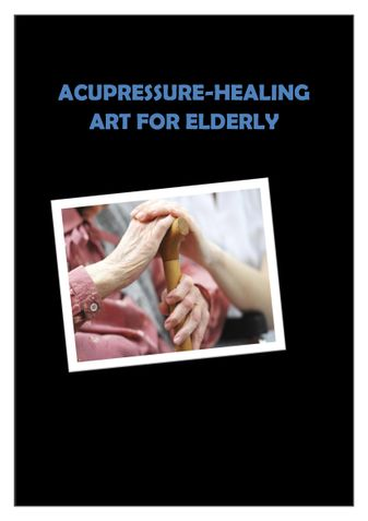 ACUPRESSURE-HEALING ART FOR ELDERLY