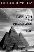 REBIRTH IN PROGRESS RIP
