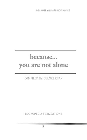 BEACUSE YOU ARE NOT ALONE