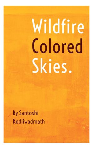 Wildfire Colored Skies. Short Poems and Sayings
