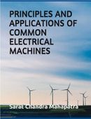 Principles and Applications of Common Electrical Machines
