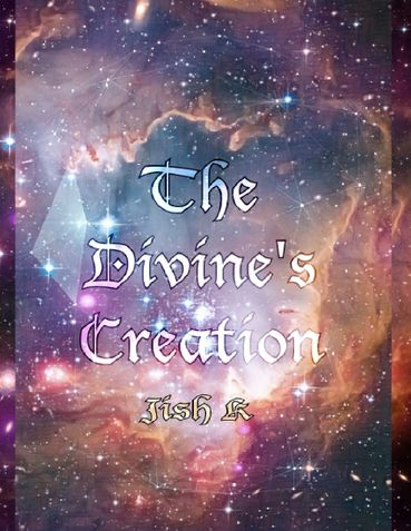 The Divine's Creation