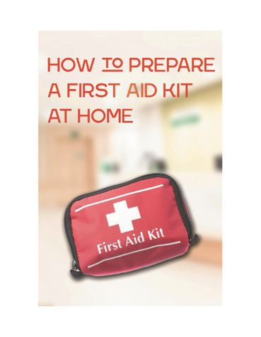 How to Prepare a First Aid Kit at Home