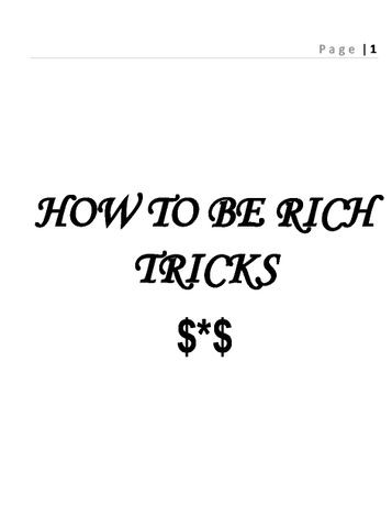 How to be Rich Tricks