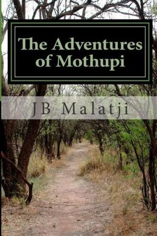 The Adventures of Mothupi: The Story of Determination, Courage and Hope