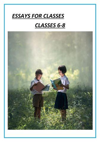 ESSAYS FOR CLASSES 6-8