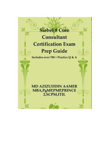 Siebel 8 Core Consultant Certification Exam Prep Guide