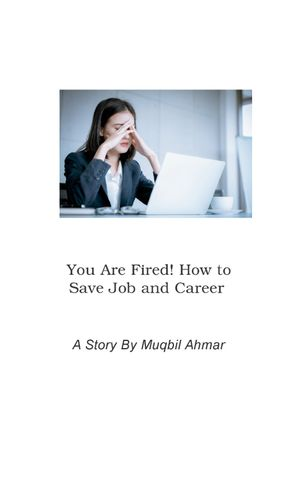 You Are Fired! How to Save Job and Career