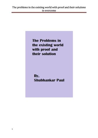 The problems in the existing world with proof and their solutions to overcome