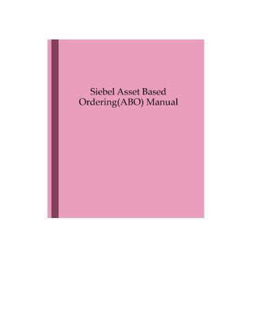 Siebel Asset Based Ordering ( ABO ) Manual