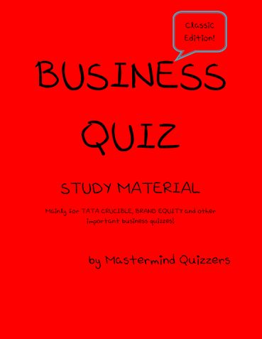 BUSINESS QUIZ STUDY MATERIAL PART I