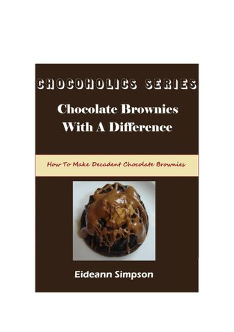 Chocoholics Series - Chocolate Brownies With A Difference