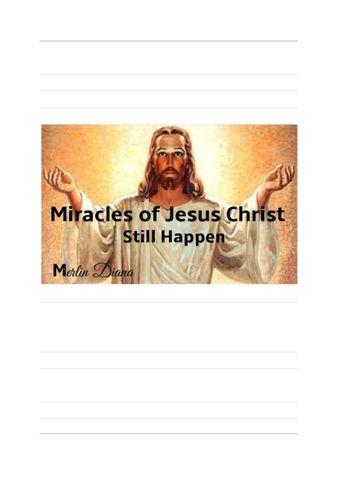 Miracles of Jesus Christ Still Happen