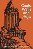 Gauls Walls and Alesia