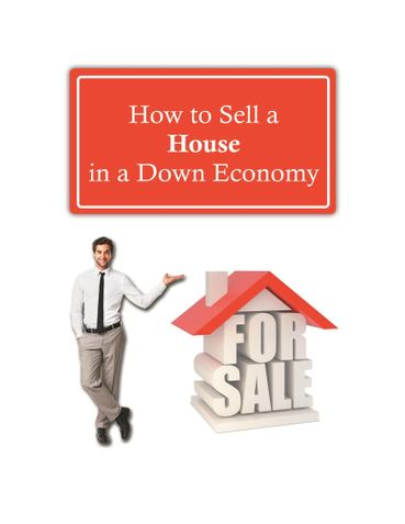 How to Sell a House in a Down Economy