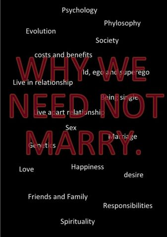 Why Need Not Marry