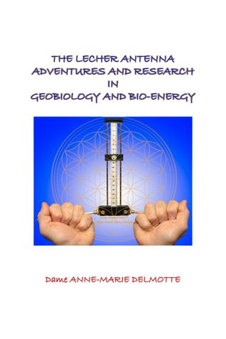 THE LECHER ANTENNA ADVENTURES AND RESEARCH IN GEBIOLOGY AND BIO-ENERGY second edition