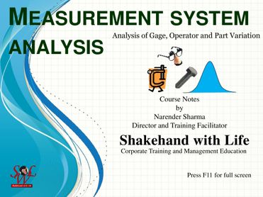 Measurement System Analysis: Analysis of Gage, Operator and Part variation