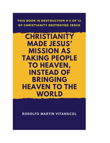 Christianity Made Jesus' Mission As Taking People to Heaven, Instead of Bringing Heaven to the World
