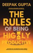 The Rules of Being Highly Productive