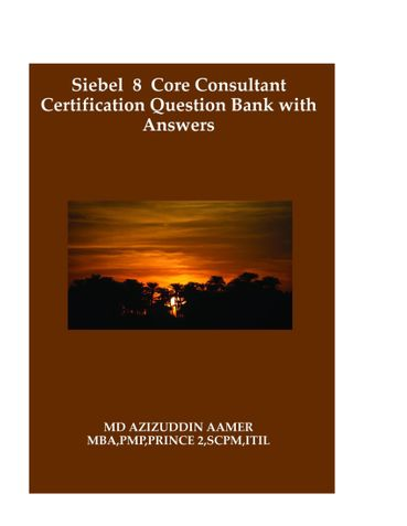 Siebel 8 Core Consultant Certification Question Bank with Answers