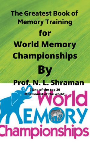 The Greatest Memory Training Book for World memory Championships