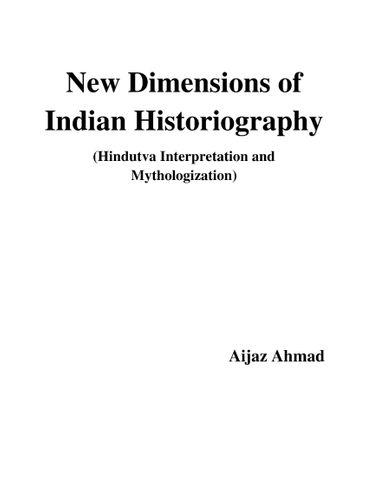 New Dimensions of Indian Historiography: Hindutva Interpretation and Mythologization