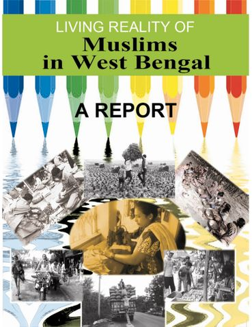 Living Reality of Muslims in West Bengal: A Report