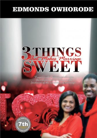 3 Things That Makes Marriage Sweet