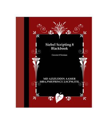 Siebel Scripting 8 Blackbook