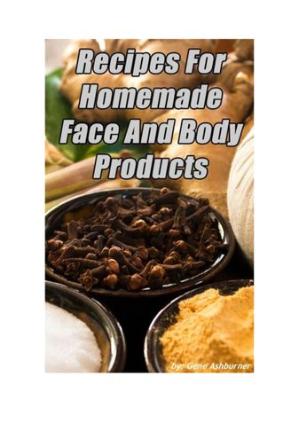 Recipes For Homemade Face And Body Products