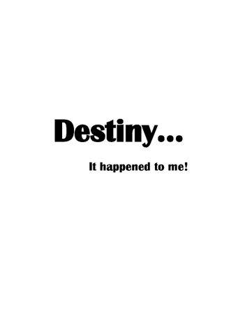 Destiny...