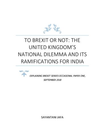 TO BREXIT OR NOT: THE UNITED KINGDOM'S NATIONAL DILEMMA AND ITS RAMIFICATIONS FOR INDIA