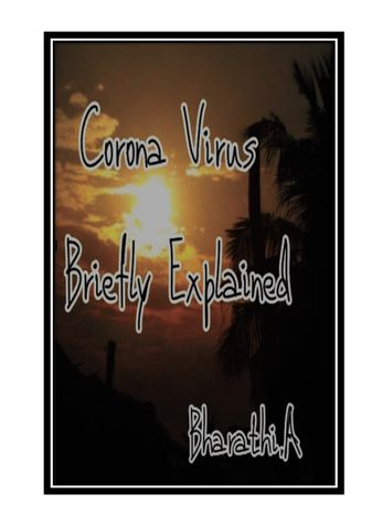 Corona Virus Briefly Explained