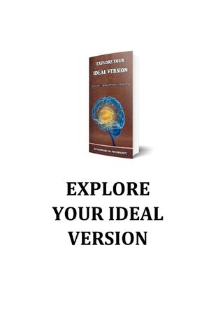 EXPLORE YOUR IDEAL VERSION