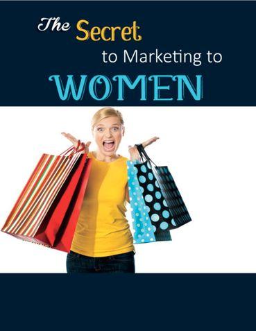 The Secret to Marketing to Women