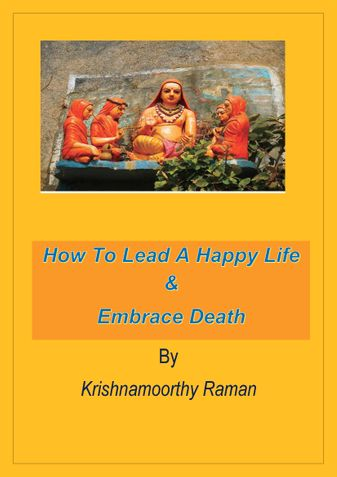 HOW TO LEAD A HAPPY LIFE & EMBRACE DEATH