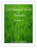 Life Changing Quotes & Thoughts (Volume 4)